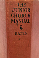 Junior Church Manual, 1929 Vintage by GATES 1st Ed -Christian Youth Education