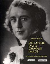 Un Soleil Dans Chaque Image - Abel Gance ; Roger Icart