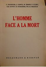 ++FAVARGER/GABUS/ERARD/GUYOT/SCHAERER/MENOUD/CLERC l'homme face à la mort 1952++