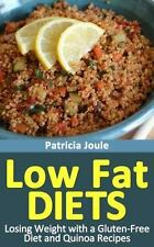 Low Fat Diets : Losing Weight with a Gluten Free Diet and Quinoa Recipes by...