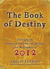 The Book of Destiny: Unlocking the Secrets of the Ancient Mayans and t-ExLibrary