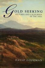 Gold Seeking: Victoria and California in the 1850's by Goodman, David