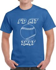 I'd Hit That Baseball T Shirt Funny Novelty Gift Sports Clothing Funny Tee Gift