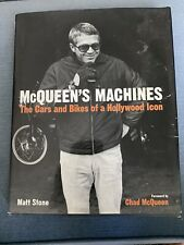 McQueen's Machines : The Cars and Bikes of a Hollywood Icon by Matt Stone Book