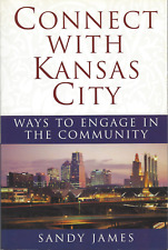 Connect with Kansas City : Ways to Engage in the Community by Sandy James VGOOD