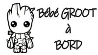 Sticker Autocollant BEBE GROOT A BORD (1) - Vinyl brillant - Couleur au choix