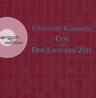 Cox: oder Der Lauf der Zeit von Ransmayr, Christoph | Buch | Zustand gut