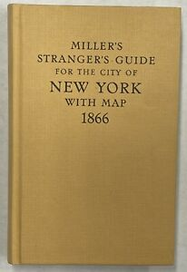 Miller's Stranger's Guide For The City of New York With Map 1866