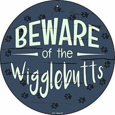 """Beware of the Wigglebutts 12"""" Round Metal Sign Novelty Canine Dog Home Decor"""