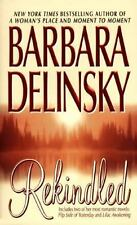Rekindled by Barbara Delinsky (1998, Paperback) XX 1239