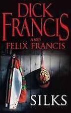 DICK FRANCIS _____ SILKS ______ BRAND NEW