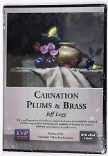 Jeff Legg: Carnation, Plums & Brass - Art Instruction DVD