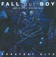 FALL OUT BOY - BELIEVERS NEVER DIE: THE GREATEST HITS NEW CD