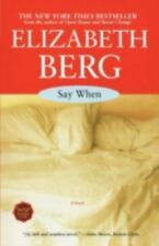 Say When by Elizabeth Berg (2004, Trade Paperback) Novel