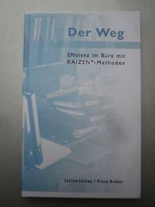 Der Weg - Effizienz im Büro mit Kaizen-Methoden von Klaus Bieber (Gebundene...