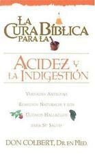 La Cura Biblica para la Acidez by Don Colbert  Paperback new
