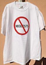 Awsome NO REQUESTS T-Shirt Apparel for DJ's, bands & Mom's. Wear your attitude!