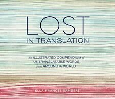 Lost in Translation : An Illustrated Compendium of Untranslatable Words from.