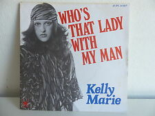 KELLY MARIE Who's that lady with my man 45 PY 14057