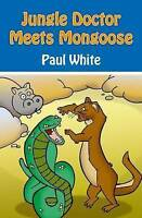 Jungle Doctor Meets Mongoose by Paul White (Paperback, 2010)