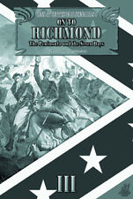 ON TO RICHMOND - THE PENINSULA AND THE SEVEN DAYS  - PARTIZAN PRESS - ACW