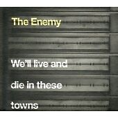 The Enemy - We'll Live and Die in These Towns (PA) (2007) - CD - 11 Tracks.