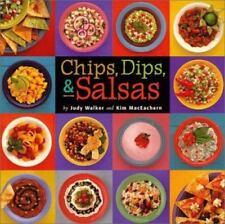 Chips, Dips, & Salsas by MacEachern, Kim, Walker, Judy, Good Book