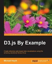 D3.js by Example: By Heydt, Michael