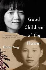 GOOD CHILDREN OF THE FLOWER - YING, HONG/ XU, GARY (TRN)/ BRYANT, SHELLY (TRN)/