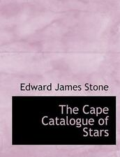 The Cape Catalogue Of Stars (large Print Edition): By Edward James Stone