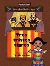 Cuentos de Trabalenguas: Tres Tristes Tigres by Tere Marichal-Lugo (2014,...