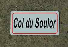 Col Du Soulor ROAD SIGN METAL TOUR DE FRANCE Bike Race ROUTE Mtn Climb