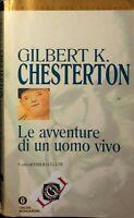 LE AVVENTURE DI UN UOMO VIVO Gilbert K. Chesterton edizioni Mondadori 1994