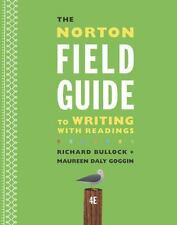The Norton Field Guide to Writing with Readings by Maureen Daly Goggin,...