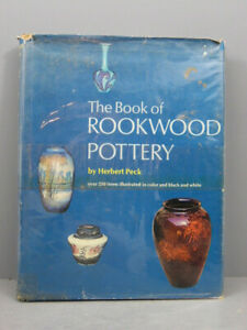 THE BOOK OF ROOKWOOD POTTERY BY PECK SHAPES FROM BEGINNING TO END GLAZES