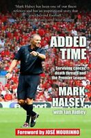 Added Time: Surviving Cancer, Death Threats and the Premier League,Mark Halsey,