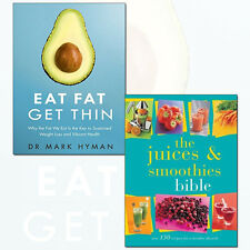 Juices and Smoothies Bible and Eat Fat Get Thin 2 Books Collection Set Pack NEW