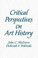Critical Perspectives on Art History [ McEnroe Ph.D., John C. ] Used - VeryGood
