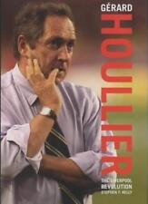 Gerard Houllier: The Liverpool Revolution,Stephen F. Kelly