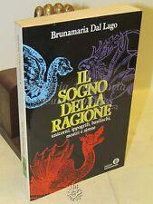 NARRATIVA MITOLOGIA - B. Dal Lago : Il Sogno della ragione - Mondadori 1991