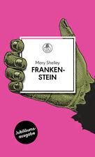 Mary Shelley - Frankenstein oder Der moderne Prometheus. Roman