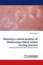 Weaving a coeval position of Matauranga Maori within nursing practice Weavi 1037