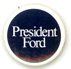 """Rare ~ """" PRESIDENT FORD """" ~ 1975-76 Cello Campaign Button"""