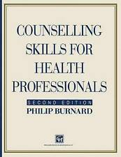 Counselling Skills for Health Professionals (Therapy in Practice), Burnard, Phil