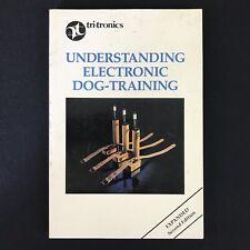 Tri-Tronics Understanding Electronic Dog-Training Dr. Daniel F. Tortora 2nd Ed