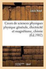 Cours de Sciences Physiques Generale, Electricite et Magnetisme, Chimie by...