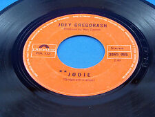 JOEY GREGORASH - Jodie / The Key - 1971 STRONG VG+ Canada Pressing
