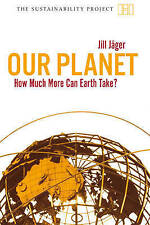 Jäger, Jill, Sustainability Project Subscription: Our Planet: How much more can