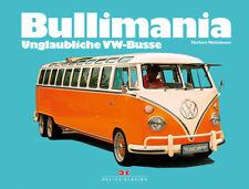 Bullimania Unglaubliche VW Busse Transporter Bulli Bus Umbauten Tuning Buch Book