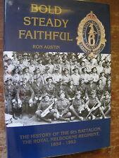 BOLD,STEADY,FAITHFUL,Ron Austin,6th Battalion History 1854-1993,Signed,Fine Cond